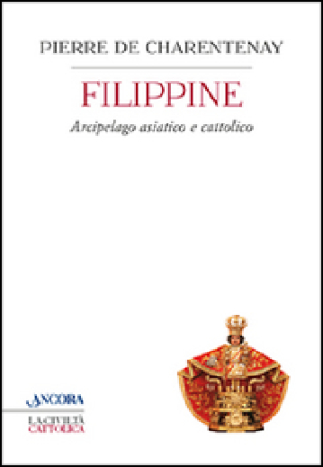 Filippine. Arcipelago asiatico e cattolico