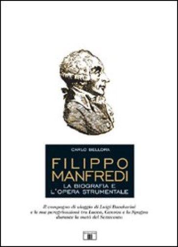 Filippo Manfredi. La biografia e l'opera strumentale - Carlo Bellora  