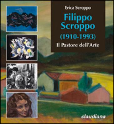 Filippo Scroppo (1910-1993). Il pastore dell'arte - Erica Scroppo | Ericsfund.org