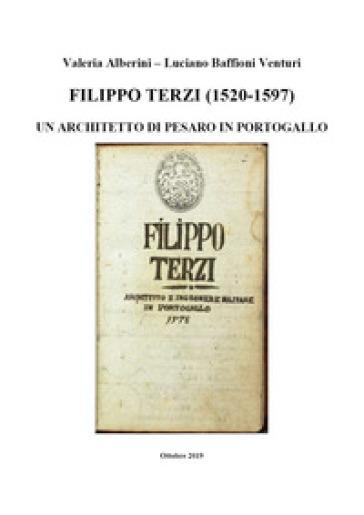 Filippo Terzi (1520-1597). Un architetto di Pesaro in Portogallo - Valeria Alberini | Rochesterscifianimecon.com