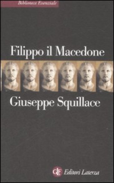 Filippo il macedone - Giuseppe Squillace |