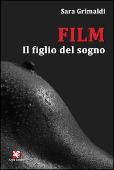 Film. Il figlio del sogno - Sara Grimaldi pdf epub