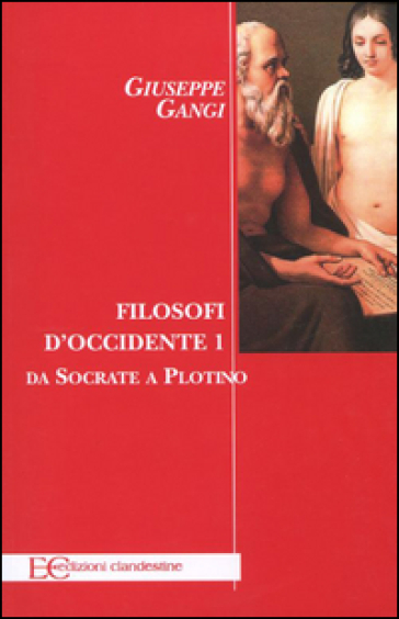Filosofi d'Occidente. 1.Da Socrate a Plotino