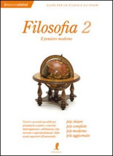 Filosofia. 2.Il pensiero moderno - Francesca Giannelli |