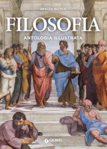 Filosofia. Antologia illustrata - Ubaldo Nicola | Jonathanterrington.com