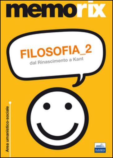 Filosofia. Dal Rinascimento a Kant. 2. - Livio Santoro | Thecosgala.com