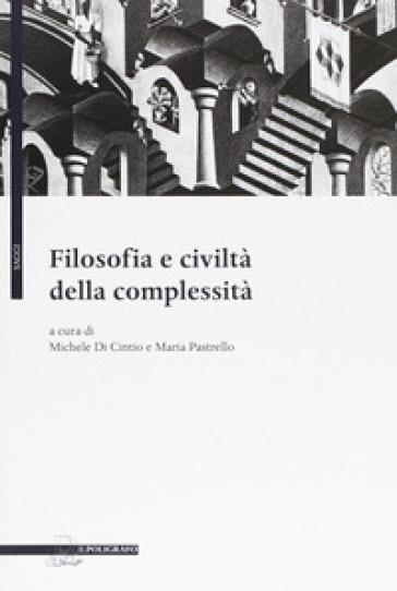Filosofia e civiltà della complessità - M. Pastrello |
