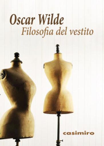 Filosofia del vestito - Oscar Wilde   Kritjur.org