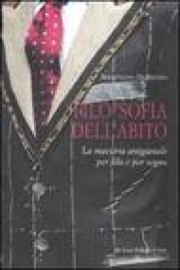 «Filo»sofia dell'abito. La maestria artigianale per filo e per segno - Sebastiano Di Rienzo | Jonathanterrington.com