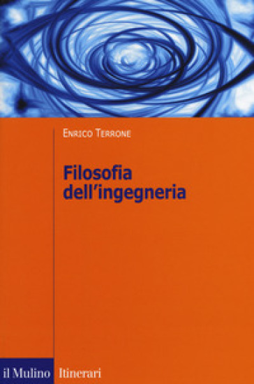 Filosofia dell'ingegneria - Enrico Terrone pdf epub