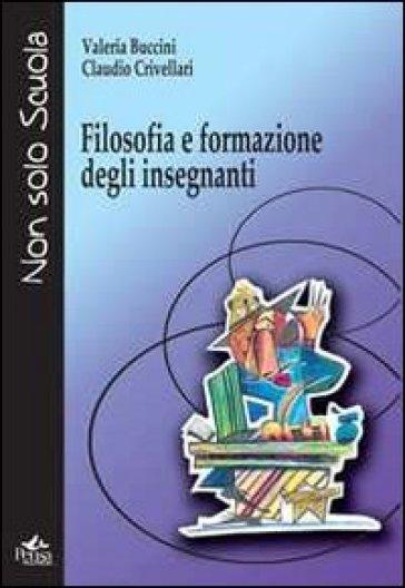 Filosofia e formazione degli insegnanti - Valeria Buccini | Rochesterscifianimecon.com