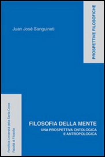 Filosofia della mente. Una prospettiva ontologica e antropologica
