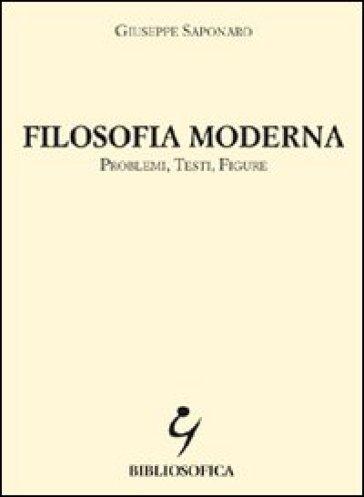 Filosofia moderna. Problemi, testi, figure - Giuseppe Saponaro | Kritjur.org