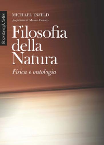 Filosofia della natura. Fisica e ontologia - Michael Esfeld | Thecosgala.com