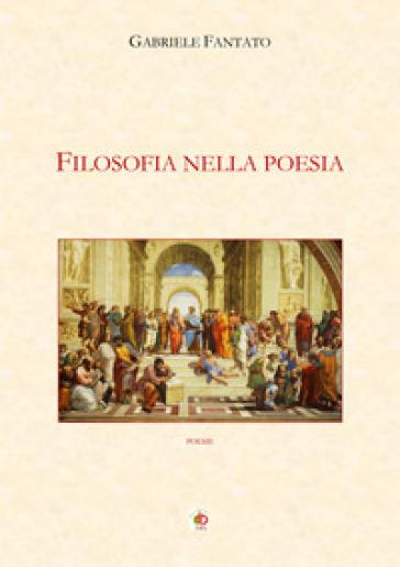 Filosofia nella poesia - Gabriele Fantato |