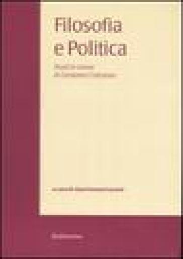 Filosofia e politica. Studi in onore di Girolamo Cotroneo. 3. - G. Furnari Luvarà |