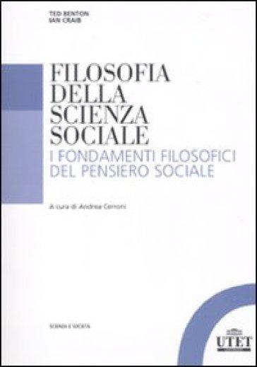 Filosofia della scienza sociale. I fondamenti filosofici del pensiero sociale - Ian Craib |
