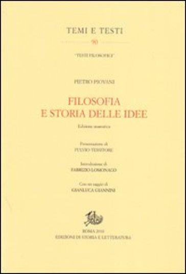 Filosofia e storia delle idee. Ediz. anastatica - Pietro Piovani  