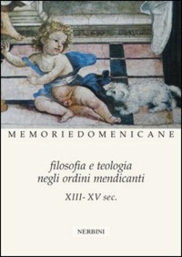 Filosofia e teologia negli ordini mendicanti (XIII-XV sec.)
