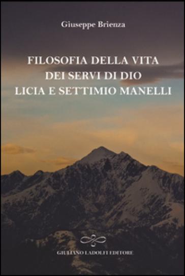 Filosofia della vita dei Servi di Dio Licia e Settimio Manelli - Giuseppe Brienza | Kritjur.org