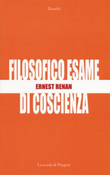 Filosofico esame di coscienza - Ernest Renan  