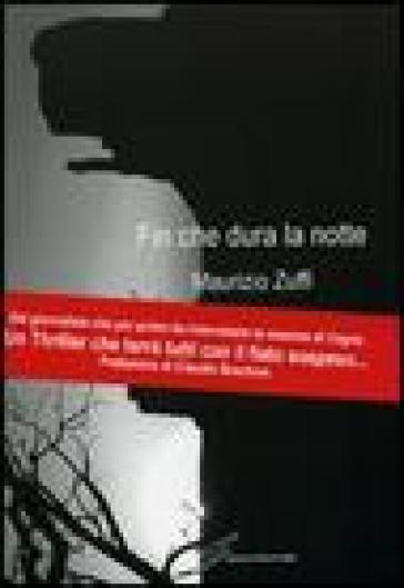 Fin che dura la notte - Maurizio Zuffi |