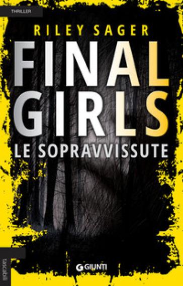 Final girls. Le sopravvissute - Riley Sager   Rochesterscifianimecon.com