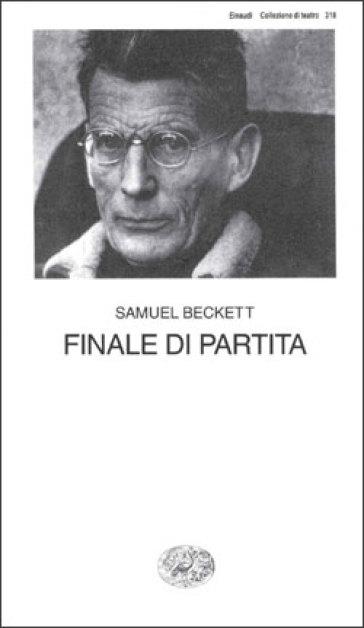 Finale di partita - Samuel Beckett  