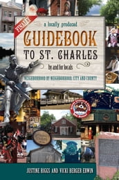 Finally, A Locally Produced Guidebook to St. Charles by and for Locals, Neighborhood by Neighborhood