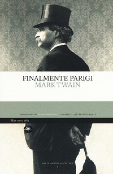 Finalmente Parigi - Mark Twain  
