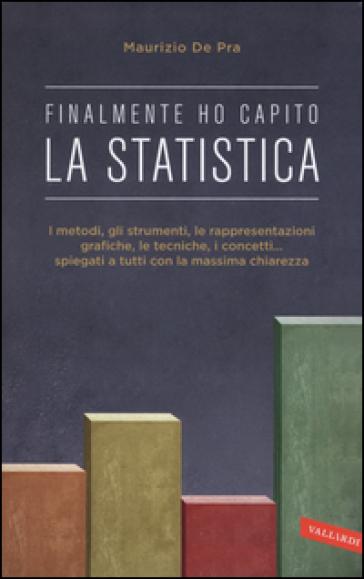 Finalmente ho capito la statistica - Maurizio De Pra |