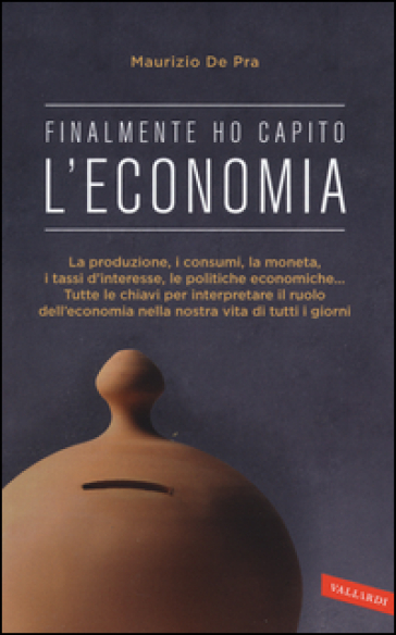 Finalmente ho capito l'economia - Maurizio De Pra pdf epub