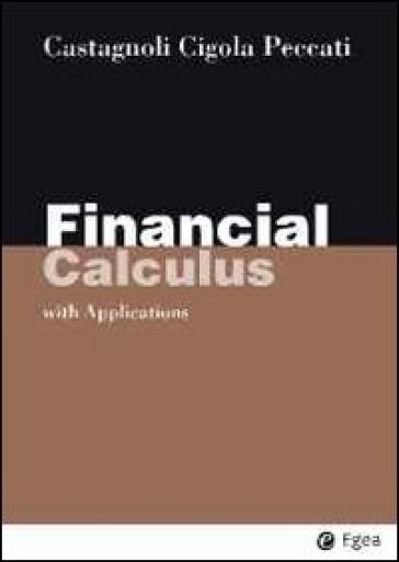 Financial calculus. With applications - Erio Castagnoli |