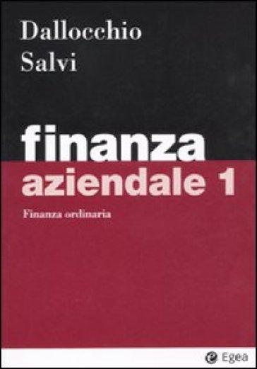 Finanza aziendale. 1.Finanza ordinaria - Antonio Salvi | Thecosgala.com