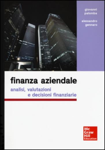 Finanza aziendale. Analisi, valutazioni e decisioni finanziarie - Giovanni Palomba pdf epub