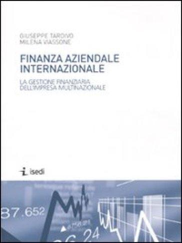 Finanza aziendale internazionale. La gestione finanziaria dell'impresa multinazionale - Giuseppe Tardivo |