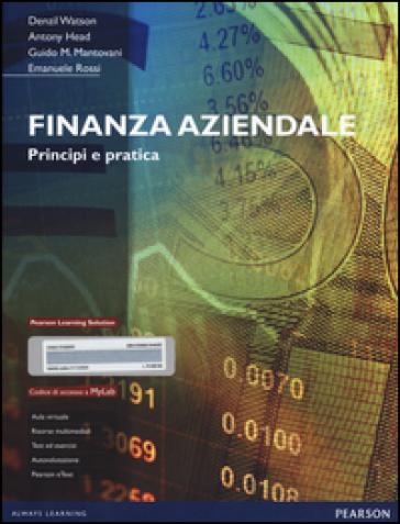 Finanza aziendale. Principi e pratica. Con aggiornamento online - A. Croci |