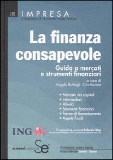 Finanza consapevole. Guida a mercati e strumenti finanziari (La) - A. Battagli pdf epub