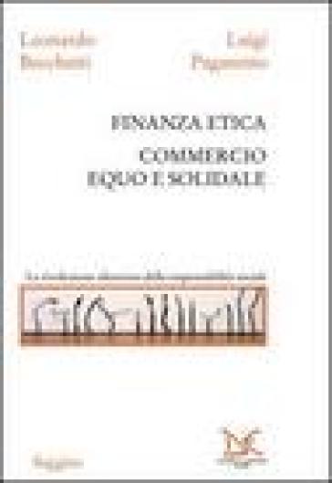 Finanza etica. Commercio equo e solidale - Luigi Paganetto |