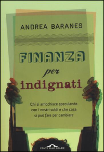 Finanza per indignati. Ediz. illustrata - Andrea Baranes |