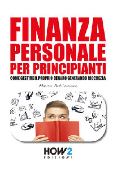 Finanza personale per principianti - Marco Petriccione  
