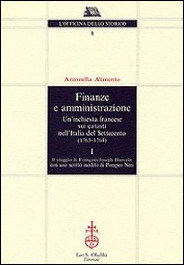 Finanze e amministrazione. Un'inchiesta francese sui catasti nell'Italia del Settecento (1763-1764) - Antonella Alimento | Rochesterscifianimecon.com