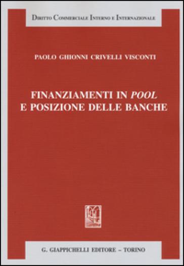 Finanziamenti in pool e posizione delle banche - Paolo Ghionni Crivelli Visconti   Rochesterscifianimecon.com