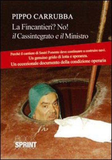 Fincantieri? No! Il cassintegrato e il signor ministro. «Lettera al ministro» - Pippo Carrubba |