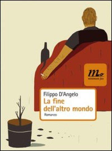 Fine dell'altro mondo (La) - Filippo D'Angelo |