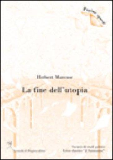 Fine dell'utopia (La) - Herbert Marcuse |