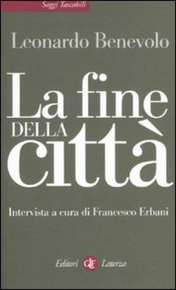 Fine della città (La) - Leonardo Benevolo |