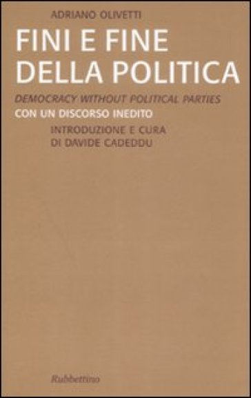 Fini e fine della politica. Ediz. italiana e inglese - Adriano Olivetti  