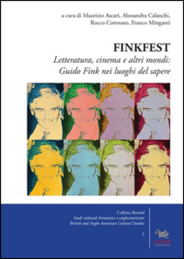 Finkfest. Letteratura, cinema e altri mondi: Guido Fink nei luoghi del sapere - M. Ascari | Jonathanterrington.com
