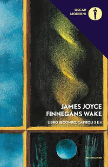 Finnegans Wake. Testo inglese a fronte. 2: III-IV - James Joyce  